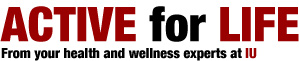 Active for Life, From the health and wellness experts at IU